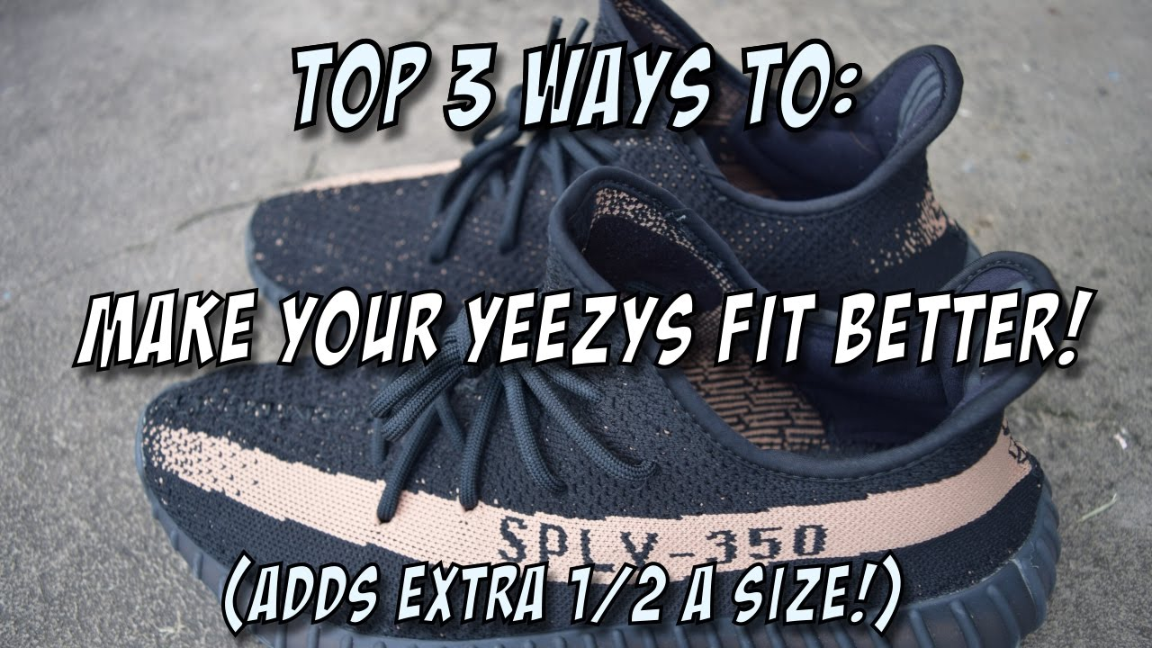 competitive price 9528f 64f17 ADD EXTRA SIZE TO YOUR YEEZYS! (TOP 3 WAYS TO FIT YEEZYS BETTER!)