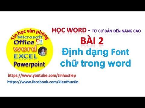 Học Word - Bài 2: Định dạng văn bản | Định dạng chữ trong word
