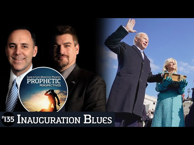 Inauguration Blues | Prophetic Perspectives #135