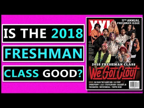 The 2018 XXL Freshman List Is Here... But Is It Good?