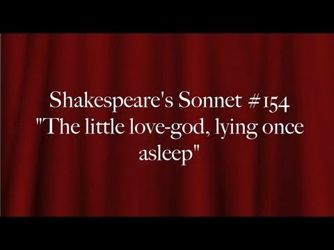 "Shakespeare's Sonnet #154 ""The little love-god, lying once asleep"""