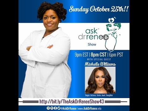 The Ask Dr. Renee Show with Michelle Williams (formerly of Destiny's Child)