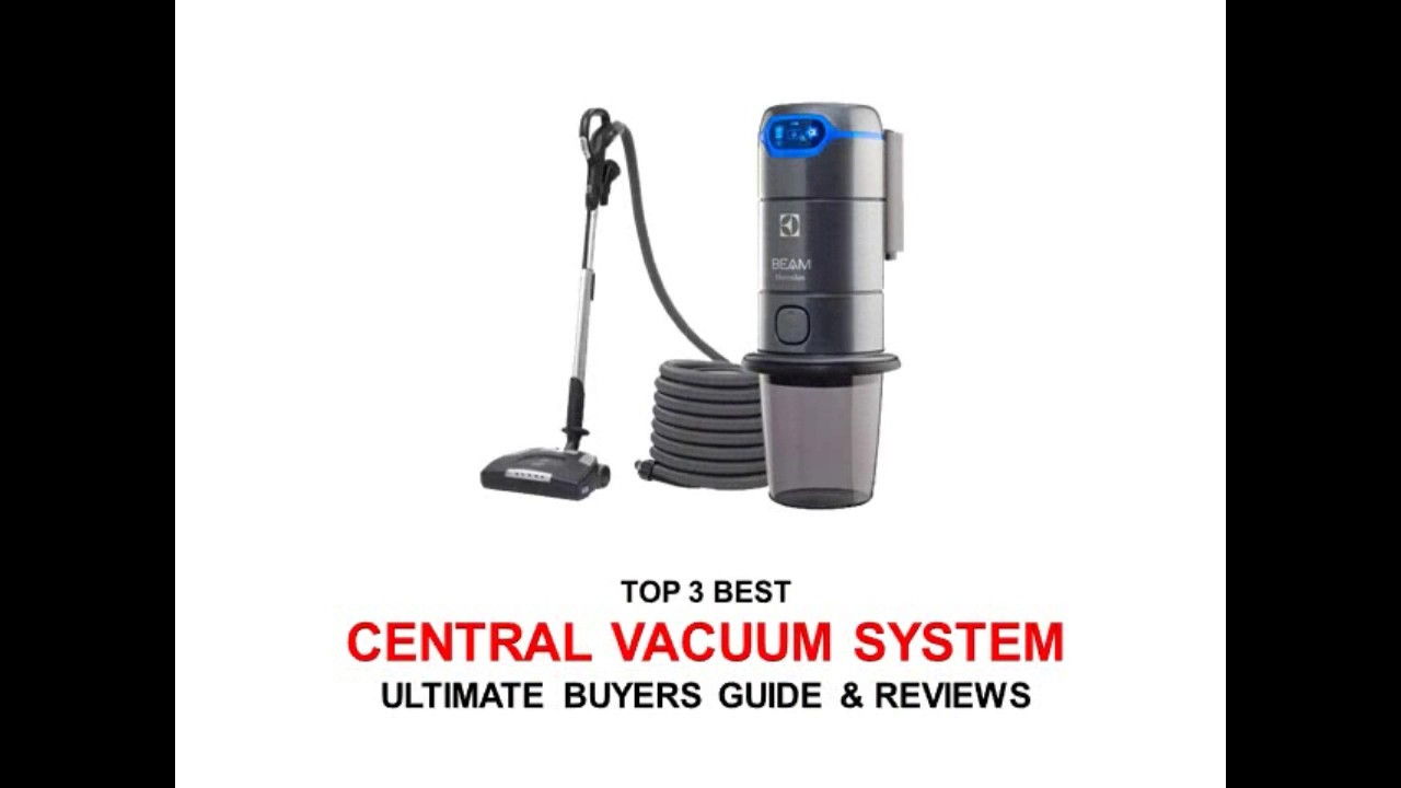 Delightful Top Three Best Central Vacuum System Buyeru0027s Guide U0026 Review