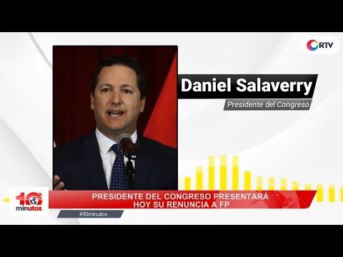 Daniel Salaverry renunciará a Fuerza Popular - 10 minutos Edición Matinal