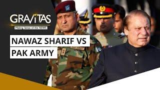Gravitas: Nawaz Sharif on a warpath with Pak Army
