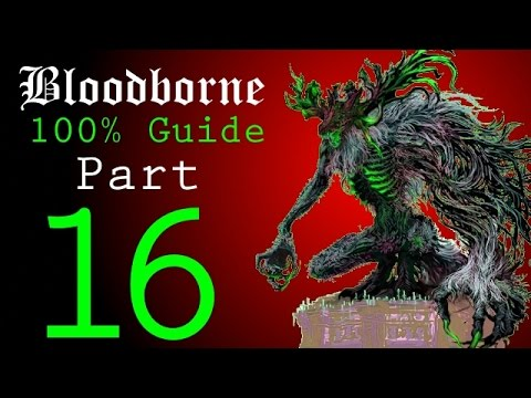 Bloodborne - Walkthrough #16 - Upper Cathedral Ward to Celestial Emissary and Ebrietas Boss Battles