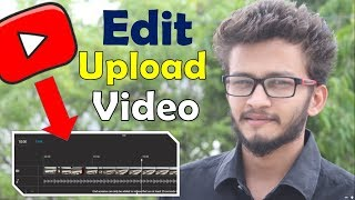 {HINDI} How to Edit Existing YouTube Videos After They