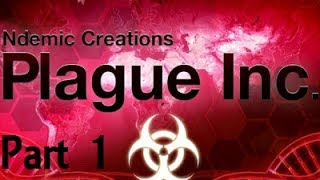 Plague Inc: Evolved - Part 1