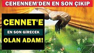 HERKESİ AĞLATIYOR - CENNETE SON GİRECEK İNSAN! (Mutlaka İzleyin)
