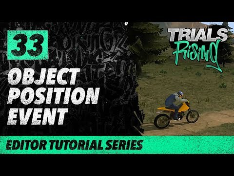 Trials Rising Editor Tutorial Series: 33 Object Position Event thumbnail