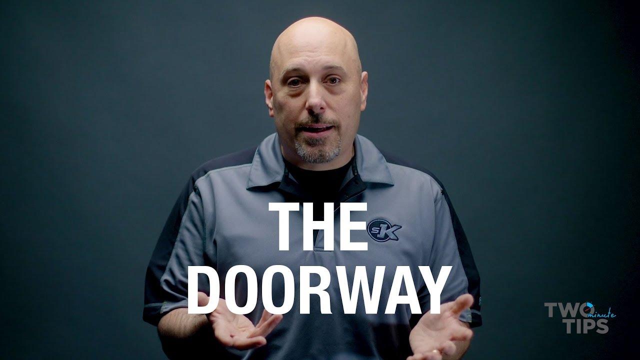 The Doorway | TWO MINUTE TIPS