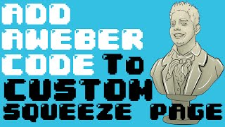 How to Add Your Aweber Code To a Custom Squeeze page/Opt-in Page