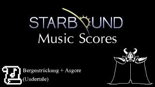 Starbound Music Scores: Bergentrückung + Asgore (Undertale)