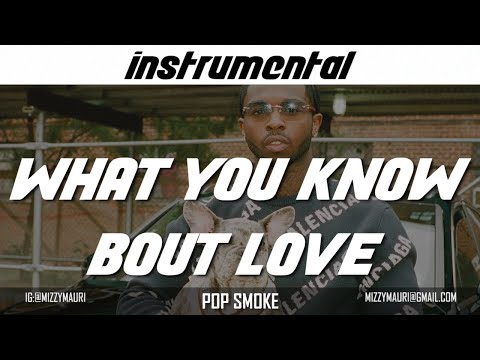 Pop Smoke – What You Know Bout Love (INSTRUMENTAL) *reprod*