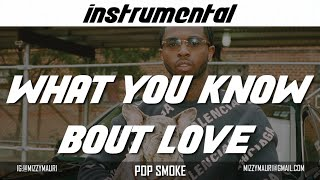 Pop Smoke - What You Know Bout Love (INSTRUMENTAL) *reprod*