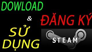 Hướng dẫn tải , đăng kí và sử dụng STEAM Để chơi game miễn phí
