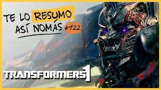Transformers 1 | Te Lo Resumo Así Nomás#122