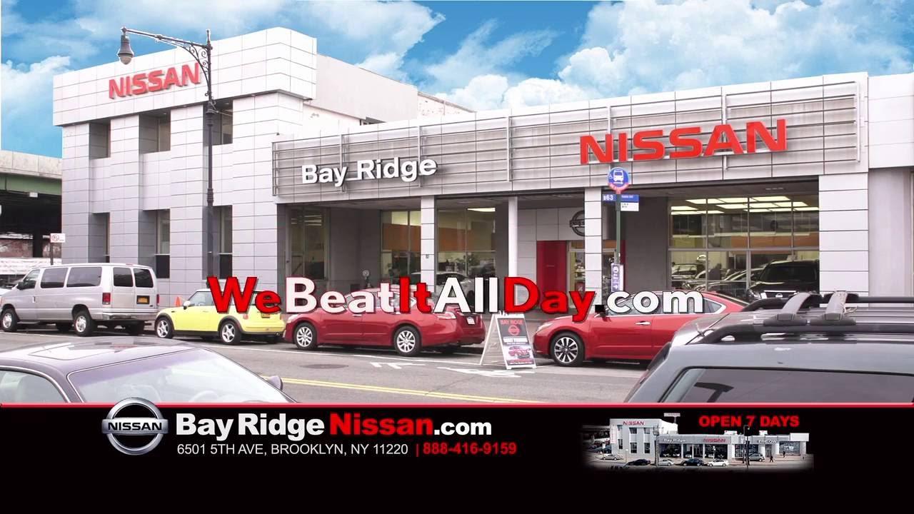 We Beat It All Day. Bay Ridge Nissan