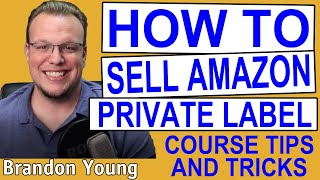 How to Sell Amazon Private Label Tips with Brandon Young
