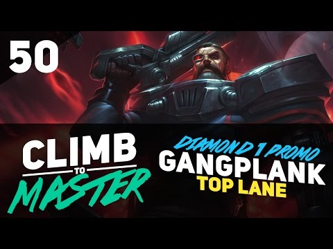 Diamond 1 Promo GANGPLANK - Climb to Master - Episode 50