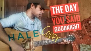 The day you said goodnight (cover)