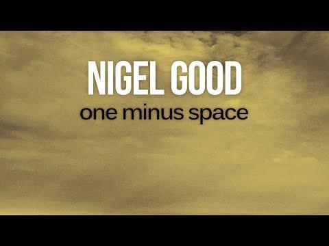 Nigel Good - One Minus Space [Silk Royal]