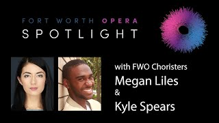 FWO Spotlight! Meet Fort Worth Opera Choristers Megan A. Liles & Kyle B. Spears