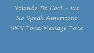 Yolanda Be Cool - We No Speak Americano SMS/Message Tone
