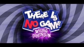 There Is No Game : Wrong Dimension Walkthrough Gameplay Full Game (No Commentary)