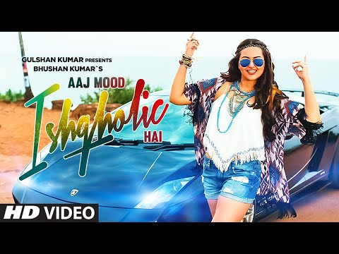 Thumbnail: 'Aaj Mood Ishqholic Hai' Full Video Song | Sonakshi Sinha, Meet Bros | T-Series
