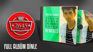 Çağatay Akman - Sensin Benim En Derin Kuyum (Full Remix Albüm Dinle)