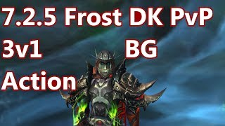 3v1 Action - 7.2.5 Frost Death Knight PvP - WoW Legion