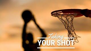 Taking Your Shot!