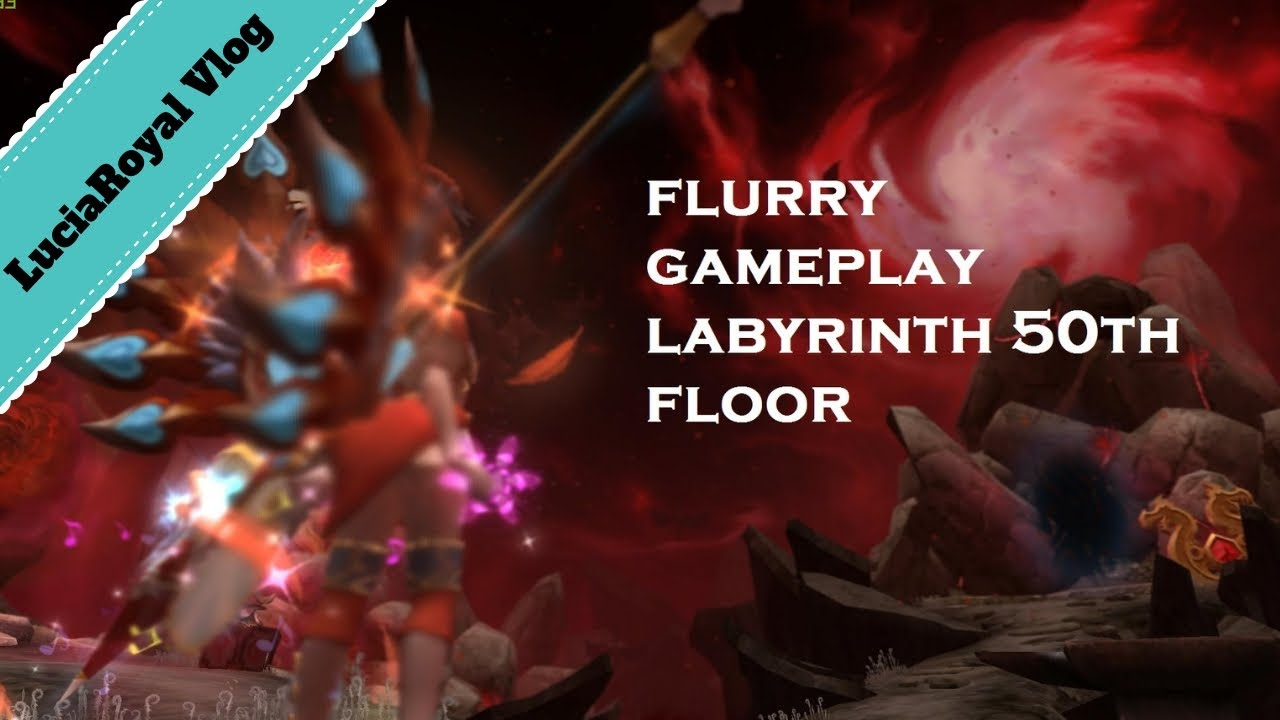Dragon Nest SEA Level 95 Flurry Solo Volcano Nest Labyrinth 50th Floor with  no death by LuciaRoyal GuiltyAvengers
