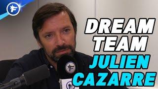 Le onze de rêve de Julien Cazarre