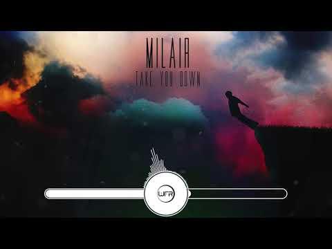 Milair - Take You Down (Original Mix) [Official Audio]