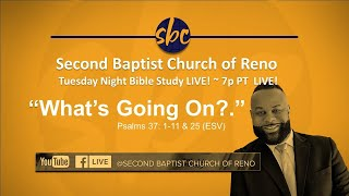 Second Baptist Church of Reno Tuesday Night Bible Study... LIVE! 7p PT