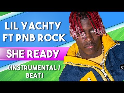 Lil Yachty Ft. PnB Rock - She Ready (Instrumental / Beat)