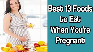 Best Foods Eat When Youre Pregnant