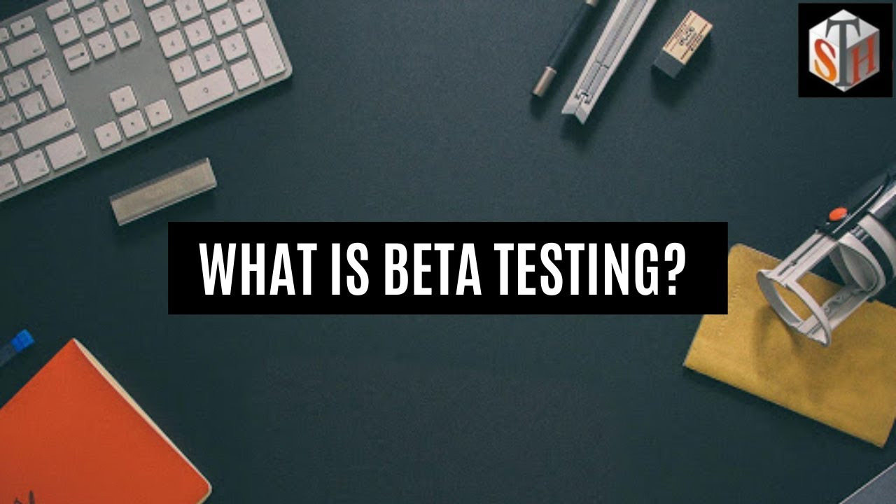 Download What is Beta Testing? Explained in Detail - Software Testing Training