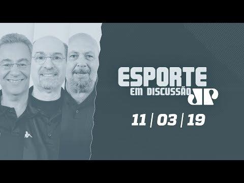 Esporte em Discussão - 11/03/19