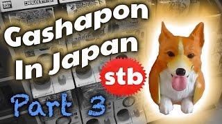 "Gashapon Capsule Toy Haul from ""Akihabara Gachapon Kaiken"" in Tokyo, Japan【STB Gacha Gacha Part 3】"