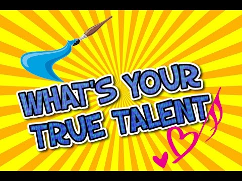 WHAT IS YOUR TRUE TALENT
