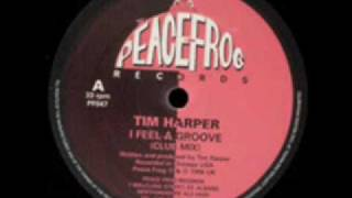 "Tim Harper - ""I Feel A Groove"" ( Club Mix) Peacefrog 1995"