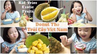 Donut Thử Sầu Riêng & Trái Cây VIỆT NAM ♥ Kid Tries Exotic Fruits | mattalehang