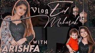Eid Al-Adha Vlog | Arishfa Khan