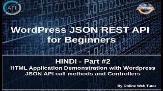 Wordpress JSON REST API Tutorial for beginners in HINDI(#2) HTML Application with Wordpress JSON API Mp3