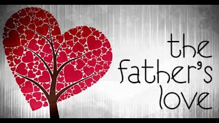6-16-19 The Father's Love - Dan Mickelson