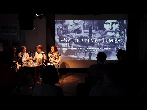 Sculpting Time - Panel discussion: Audio landscapes in the works of Andrei Tarkovsky