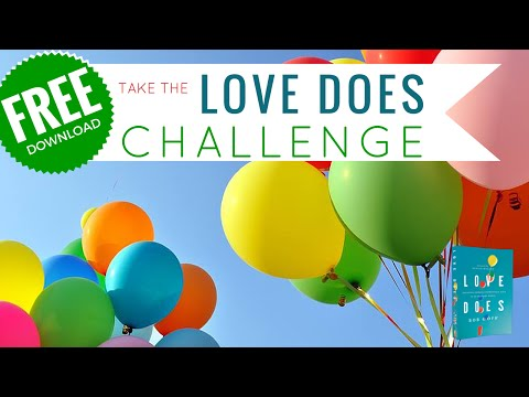 Love Does Challenge with Bob Goff and FaithGateway